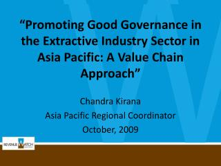 Chandra Kirana Asia Pacific Regional Coordinator October, 2009