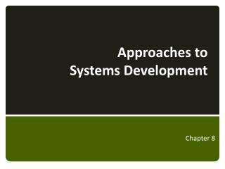 Approaches to Systems Development