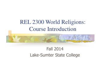 REL 2300 World Religions:  Course Introduction