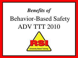 Benefits of Behavior-Based Safety ADV TTT 2010