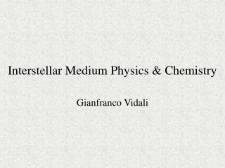 Interstellar Medium Physics & Chemistry