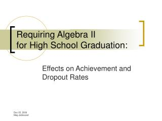 Requiring Algebra II  for High School Graduation: