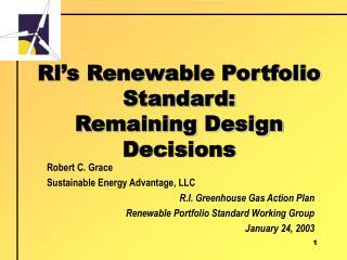 Rl�s Renewable Portfolio Standard: Remaining Design Decisions