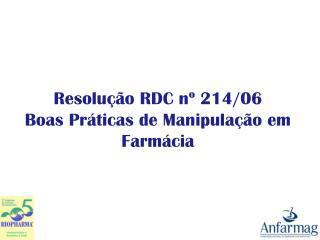 Resolução RDC nº 214 /06 Boas Práticas de Manipulação em Farmácia