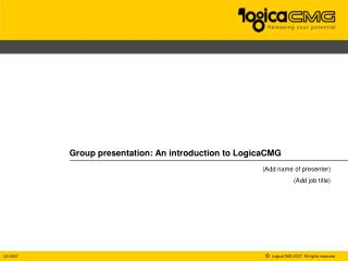 Group presentation: An introduction to LogicaCMG
