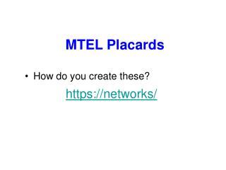 MTEL Placards