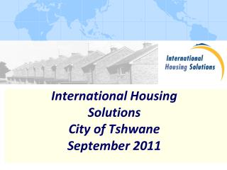 International Housing Solutions City of Tshwane September 2011