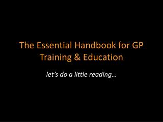 The Essential Handbook for GP Training & Education