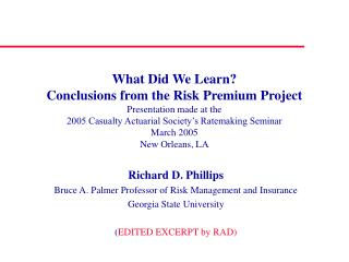 Richard D. Phillips Bruce A. Palmer Professor of Risk Management and Insurance