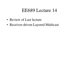 EE689 Lecture 14