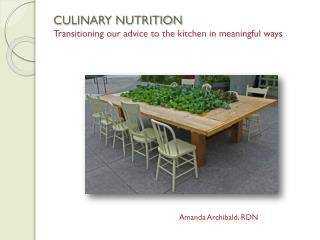 CULINARY NUTRITION Transitioning our advice to the kitchen in meaningful ways