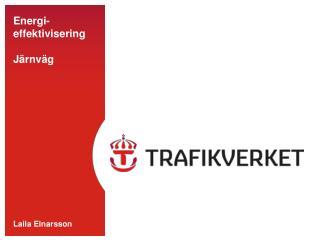Energi- effektivisering Järnväg Laila Einarsson