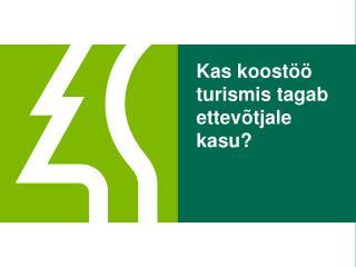 Kas koostöö turismis tagab ettevõtjale kasu?