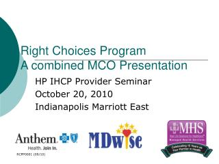 Right Choices Program A combined MCO Presentation