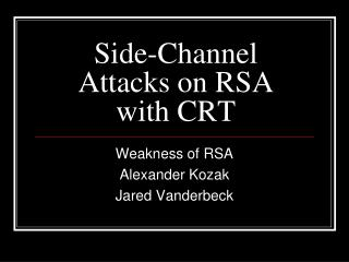 Side-Channel Attacks on RSA with CRT