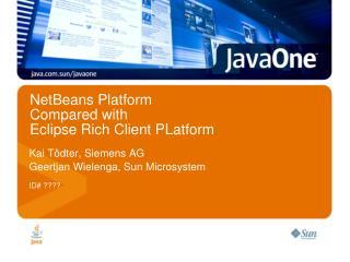 NetBeans  Platform Compared with Eclipse Rich Client  PLatform