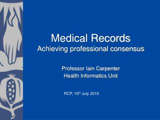 Medical Records Achieving professional consensus
