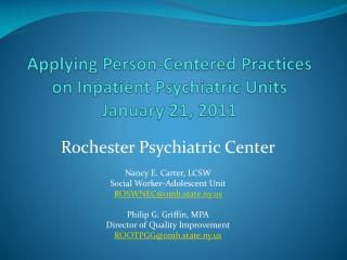 Applying Person-Centered Practices on Inpatient Psychiatric Units January 21, 2011