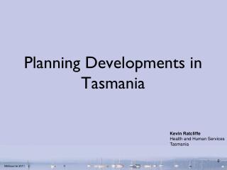 Planning Developments in Tasmania