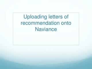 Uploading letters of recommendation onto  Naviance