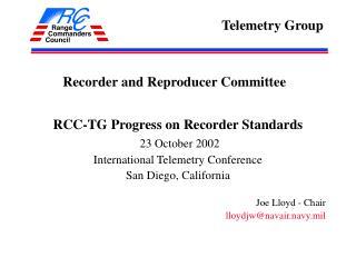 RCC-TG Progress on Recorder Standards 23 October 2002 International Telemetry Conference