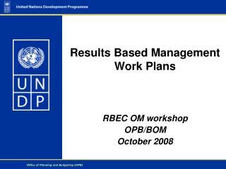 Results Based Management Work Plans