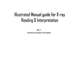 I llustrated Manual guide for X-ray Reading & Interpretation