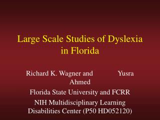 Large Scale Studies of Dyslexia in Florida