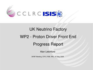 UK Neutrino Factory WP2 - Proton Driver Front End Progress Report