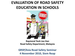 EVALUATION OF ROAD SAFETY EDUCATION IN SCHOOLS