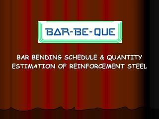 BAR BENDING SCHEDULE & QUANTITY ESTIMATION OF REINFORCEMENT STEEL