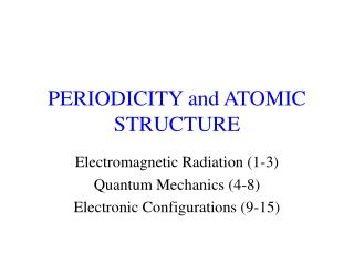 PERIODICITY and ATOMIC STRUCTURE