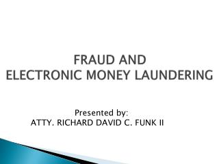 FRAUD AND ELECTRONIC MONEY LAUNDERING
