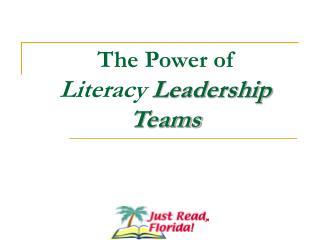 The Power of Literacy  Leadership Teams