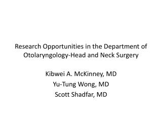 Research Opportunities in the Department of Otolaryngology-Head and Neck Surgery