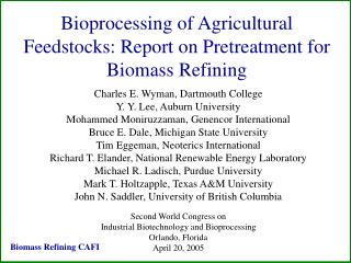 Bioprocessing of Agricultural Feedstocks: Report on Pretreatment for Biomass Refining