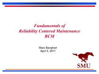 Fundamentals of  Reliability Centered Maintenance RCM