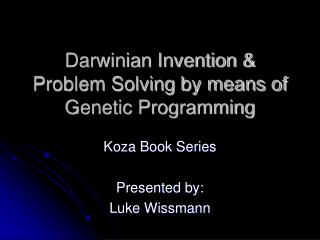 Darwinian Invention & Problem Solving by means of  Genetic Programming