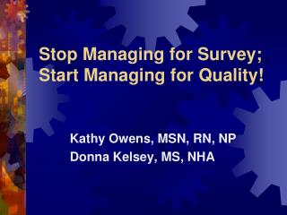 Stop Managing for Survey; Start Managing for Quality!