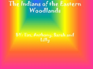 The Indians of the Eastern Woodlands