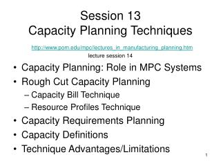 Capacity Planning: Role in MPC Systems Rough Cut Capacity Planning Capacity Bill Technique