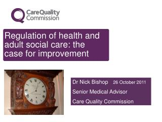 Regulation of health and adult social care: the case for improvement