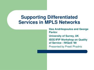 Supporting Differentiated Services in MPLS Networks