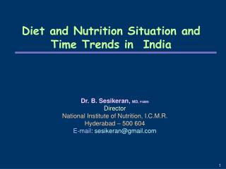 Diet and Nutrition Situation and Time Trends in  India