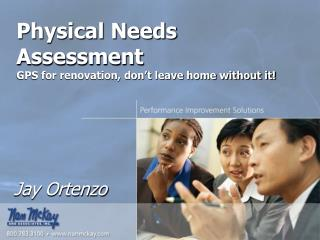 Physical Needs Assessment GPS for renovation, don't leave home without it!