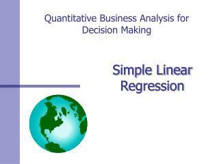 Quantitative Business Analysis for Decision Making