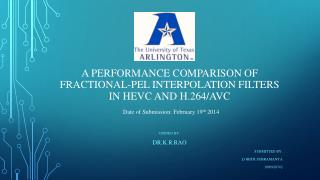 A performance Comparison of Fractional-Pel interpolation filters in HEVC and H.264/avc