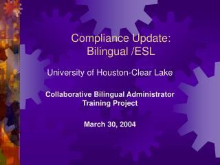 Compliance Update:  Bilingual /ESL