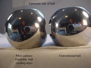 Upstream side of ball