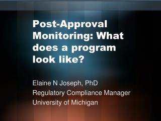 Post-Approval Monitoring: What does a program look like?